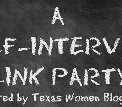 Texas Women Bloggers Self Interview Linky