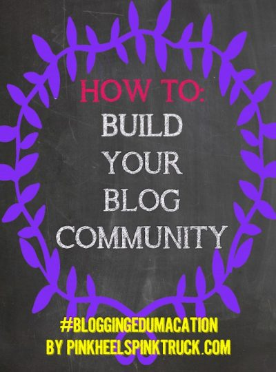How to Build Your Blog Community #bloggingedumacation