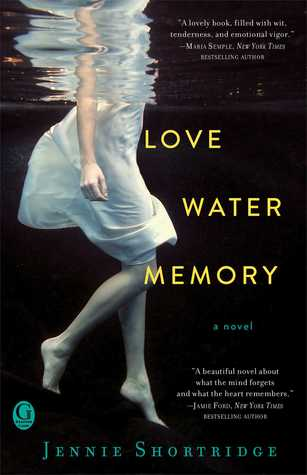 Book Review: Love Water Memory by Jennie Shortridge