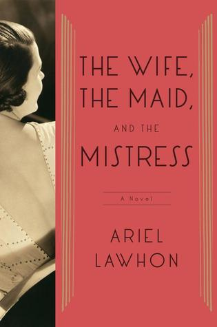 Book Review: The Wife, The Maid, and The Mistress