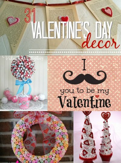 31 Ideas for Valentine's Decor