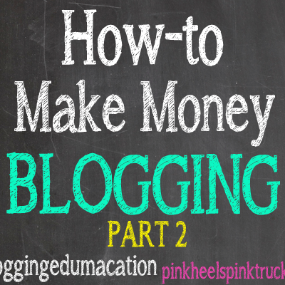 How to Make Money Blogging - Part 2 #bloggingedumacation