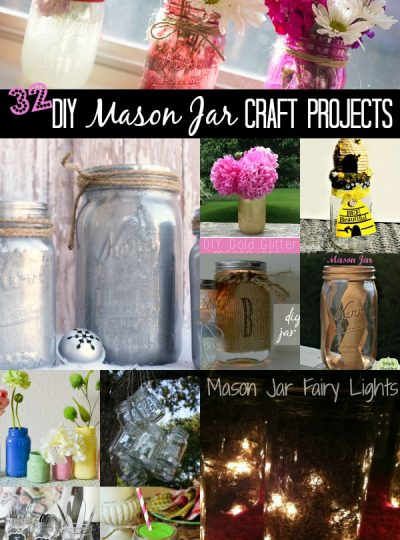 32 DIY Mason Jar Craft Projects