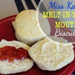 Need a new biscuit recipe? Try out Miss Kay's Melt in your Mouth Biscuits #duckdynasty