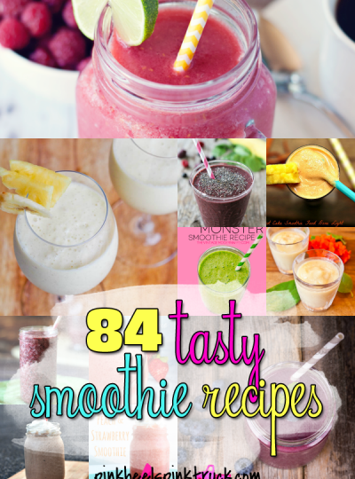 From Berries to Bananas and Peanut Butter to Peaches...Check out these 84 Tasty Smoothie Recipes!