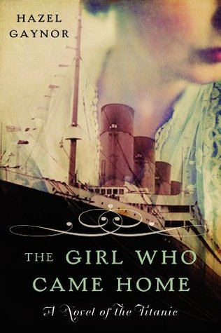 Book Review: The Girl Who Came Home by Hazel Gaynor