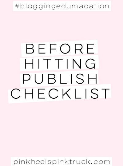 #bloggingedumacation – 11 Things to Check Before Hitting Publish