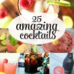 Hosting a get-together? How about a super yummy cocktail?? Check out these 25 Amazing Cocktail Recipes!
