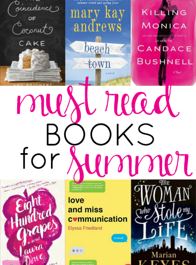 Summertime is just around the corner and I cannot wait to grab one of these books (or all!) to read! Check out my Must Read Books for Summer...you are sure to find something fun to read!