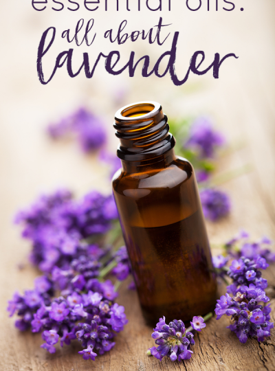 Essential Oils: All About Lavender Essential Oil
