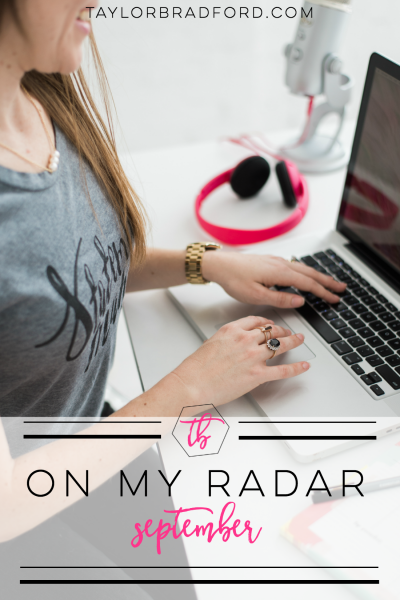 ON MY RADAR – SEPTEMBER