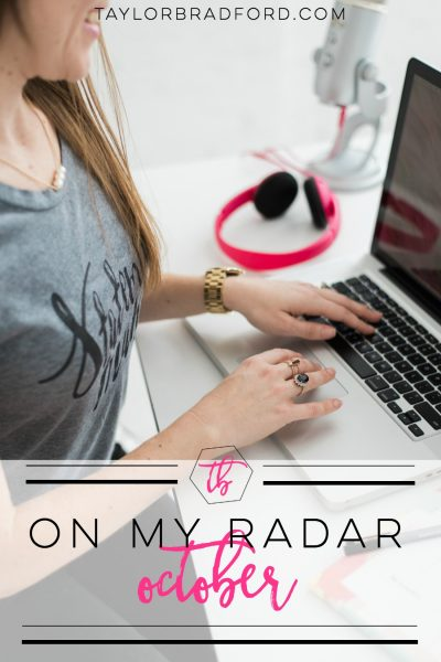 ON MY RADAR – OCTOBER