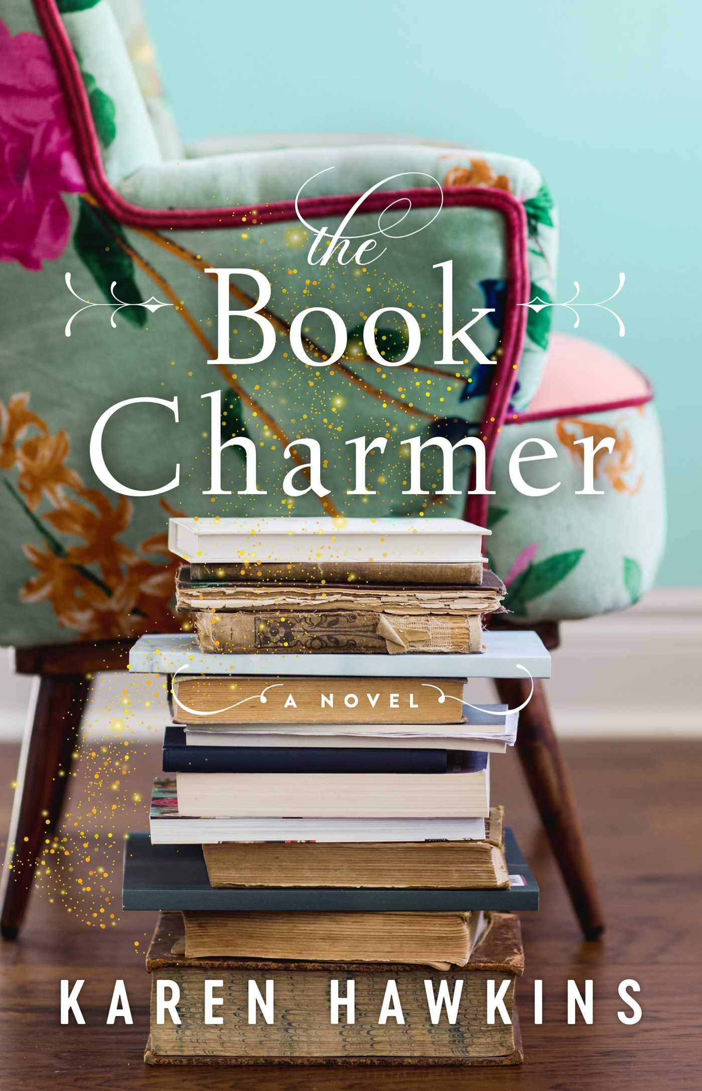 The Book Charmer by Karen Hawkins is perfect for fans of Sarah Addison Allen
